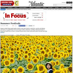 Summer Festivals - Alan Taylor - In Focus - The Atlantic