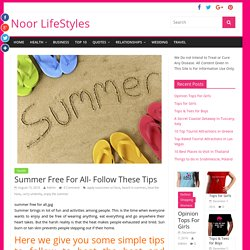 Summer Free For All- Follow These Tips - Noor LifeStyles
