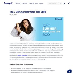 Top 7 Summer Hair Care Tips 2020 – Re'equil