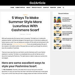 5 Ways To Make Summer Style More Luxurious With Cashmere Scarf