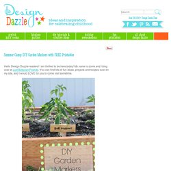 Summer Camp: DIY Garden Markers with FREE Printables