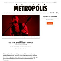 The Summer Sonic 2016 Wrap-up – Metropolis Magazine