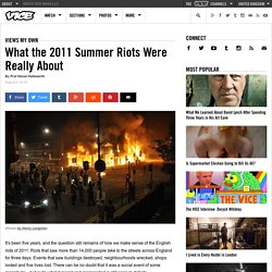 What the 2011 Summer Riots Were Really About