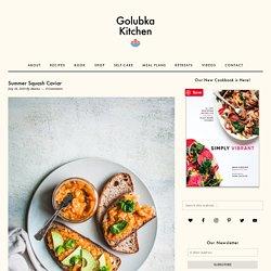 Summer Squash Caviar - Golubka Kitchen