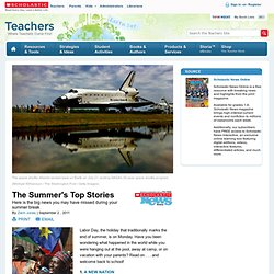 The Summer's Top Stories | Scholastic News Online