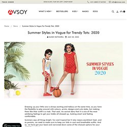 Summer Styles in Vogue for Trendy Tots: 2020