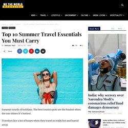 Top 10 Summer Travel Essentials You Must Carry