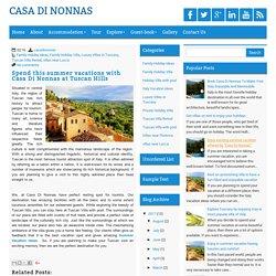 Spend this summer vacations with Casa Di Nonnas at Tuscan Hills ~ CASA DI NONNAS