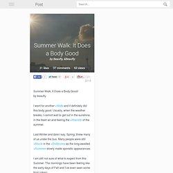 Summer Walk: It Does a Body Good
