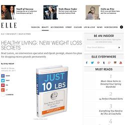 Weight Loss Secrets – Healthy Living on ELLE