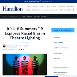 It's Lit! Summers '19 Explores Racial Bias in Theatre Lighting - News