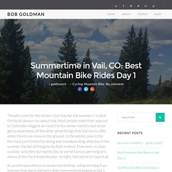 Summertime in Vail, CO: Best Mountain Bike Rides Day 1 - Bob Goldman