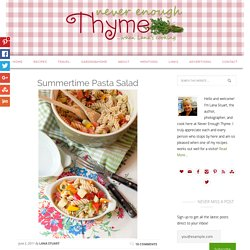 Summertime Pasta Salad | Never Enough Thyme