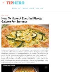Summertime Zucchini Ricotta Galette Recipe