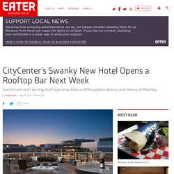 Summit the Roof bar is opening at the Conrad in CityCenter