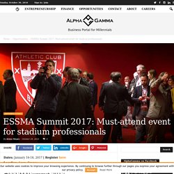 ESSMA Summit 2017: Must-attend event for stadium professionals