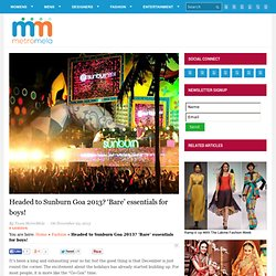 Headed to Sunburn Goa 2013? 'Bare' essentials for boys - MetroMela