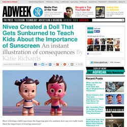 Nivea Created a Doll That Gets Sunburned to Teach Kids About the Importance of Sunscreen