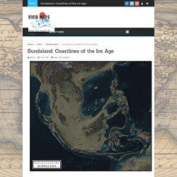 Sundaland: Coastlines of the Ice Age