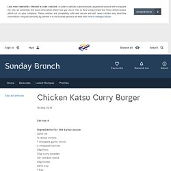 Sunday Brunch - Articles - Chicken Katsu Curry Burger - All 4