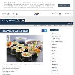 Sunday Brunch - Articles - Raw Vegan Sushi Recipe