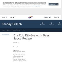 Sunday Brunch - Articles - Dry Rub Rib-Eye with Beer Sauce Recipe - All 4