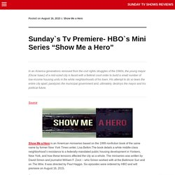 "Sunday`s Tv Premiere- HBO`s Mini Series ""Show Me a Hero"""