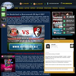 Prediksi Sunderland vs Bournemouth 29 April 2017