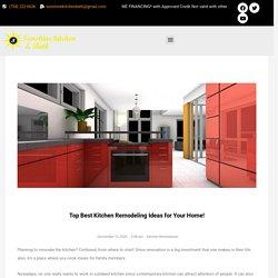 Top Best Kitchen Remodeling Ideas for Your Home! - suneshinekitchenbath