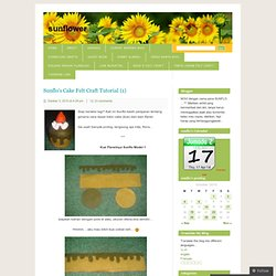 Sunflo's Cake Felt Craft Tutorial (1) « sunflower