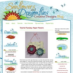 Sunflowers & Dragonflies » Blog Archive » Tutorial Tuesday: Paper Flowers