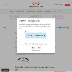 SunGlass Case At Affordable prices – My Eyeglass Case