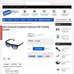 Adine Eyecandy Sunglasses Optimized with Flexibility Comfort