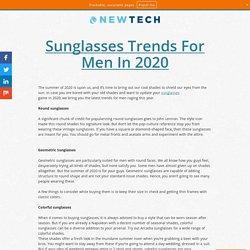 Sunglasses Trends For Men In 2020