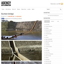 Sunken bridge-Agency Art Animation
