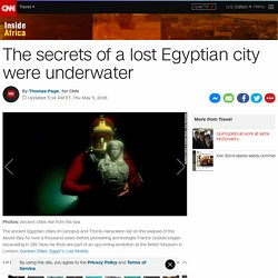 Sunken cities reveal secrets of Ancient Egypt