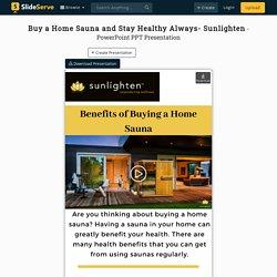 Buy a Home Sauna and Stay Healthy Always- Sunlighten PowerPoint Presentation - ID:10084605