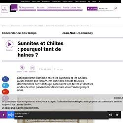Sunnites et Chiites : pourquoi tant de haines ?