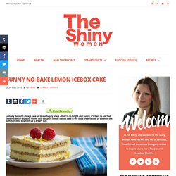 Sunny No-Bake Lemon Icebox Cake — the shiny woman