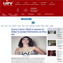 Sunny Leone: Need in women of today to accept themselves as they are