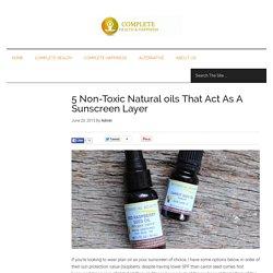 5 Non-Toxic Natural oils That Act As A Sunscreen Layer