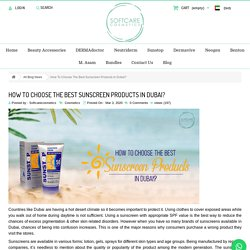 How To Choose The Best Sunscreen Products In Dubai?