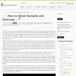 How to Shoot Sunsets and Sunrises …