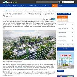 Sunshine Green Iconic – Kiến tạo xu hướng sống mới chuẩn Singapore - Kênh thông tin bất động sản Hà Nội