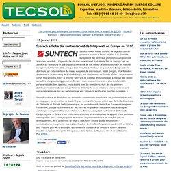 13/01/11 Suntech affiche des ventes record de 1 Gigawatt en Europe en 2010 - tecsol