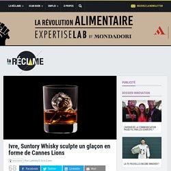 Ivre, Suntory Whisky sculpte un glaçon en forme de Cannes Lions