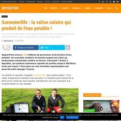Sunwaterlife : la valise solaire qui produit de l'eau potable !