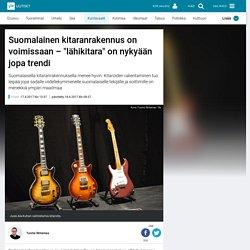 """Suomalainen kitaranrakennus on voimissaan – """"lähikitara"""" on nykyään jopa trendi"""