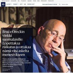 Bruce Oreckin vinkki suomalaisille: Lopettakaa ruikutus ja ottakaa nämä viisi askelta menestykseen - bruce oreck - Sunnuntai