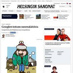 Googlen totuus suomalaisista - Google - Sunnuntai